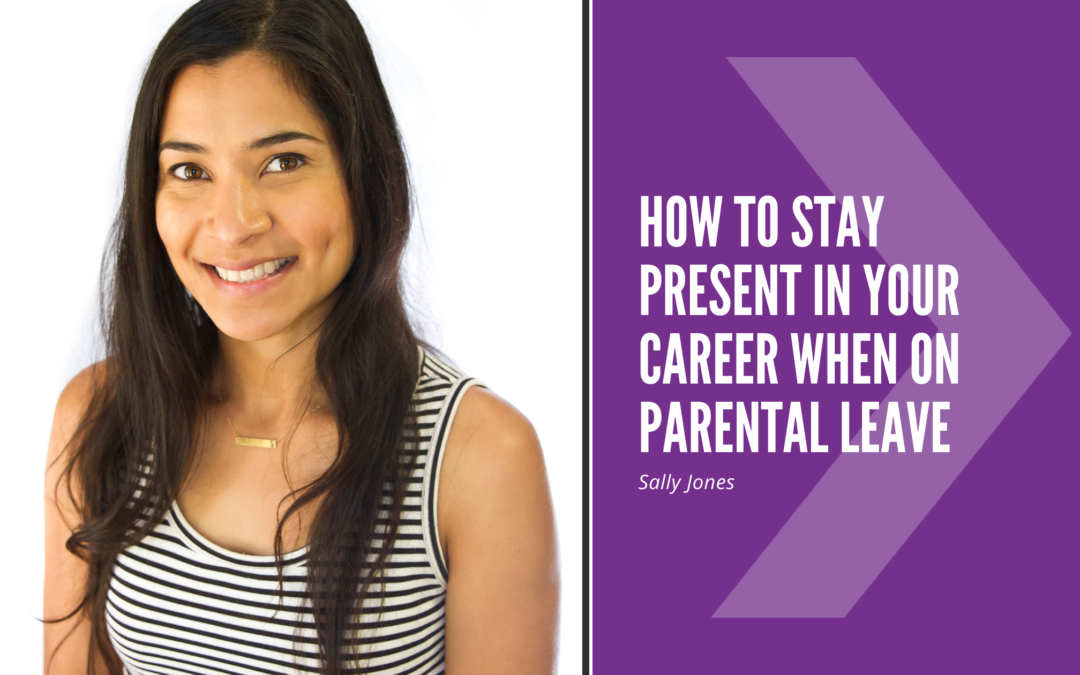 How to stay present in your career when on parental leave