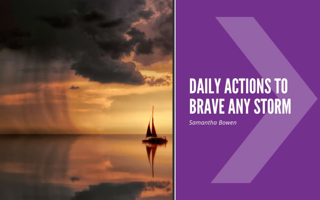 Daily Actions To Brave Any Storm