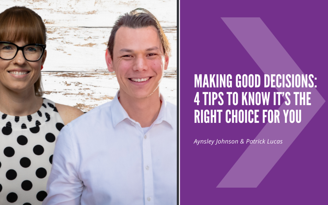 Making Good Decisions: 4 Tips To Know It's The Right Choice For You